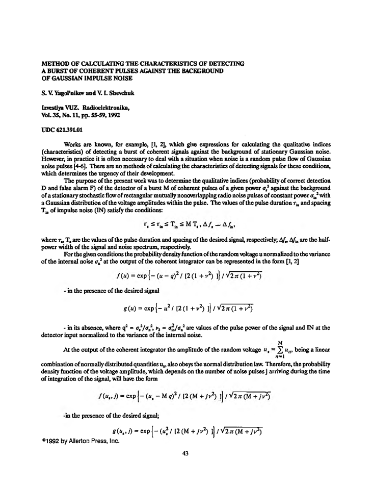 Yagol'nikov, S.V. Method of calculating the characteristics of detecting a burst of coherent pulses against the background of Gaussian impulse noise (1992).  doi: 10.3103/S073527271992110104.