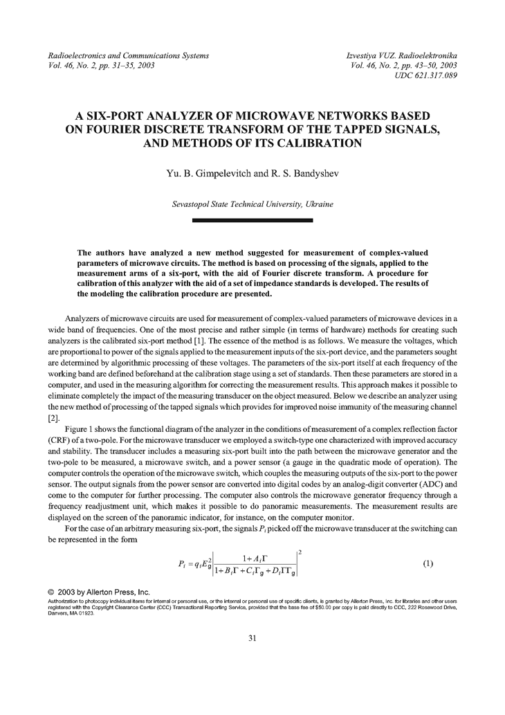 Gimpilevich, Y.B. A six-port analyzer of microwave networks based on Fourier discrete transform of the tapped signals, and methods of its calibration (2003).  doi: 10.3103/S0735272703020079.