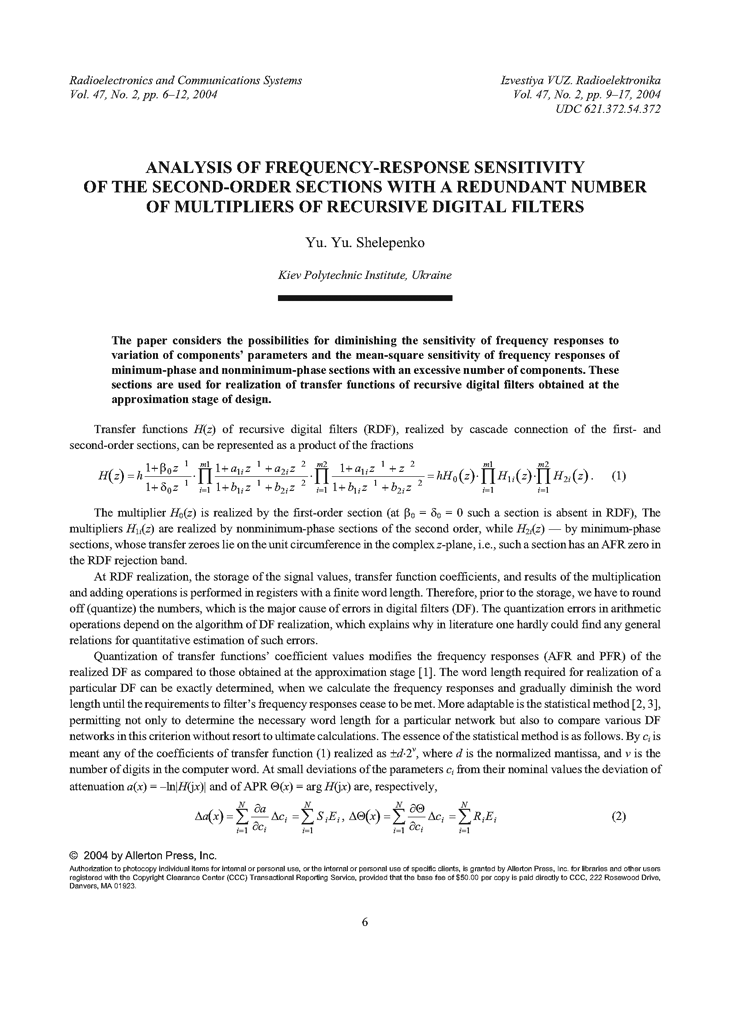 Shelepenko, Y.Y. Analysis of frequency-response sensitivity of the second-order sections with a redundant number of multipliers of recursive digital filters (2004).  doi: 10.3103/S0735272704020025.