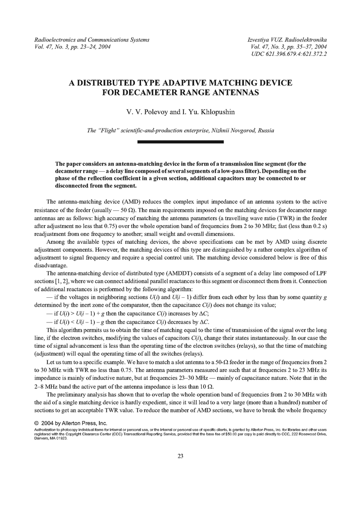Polevoy, V.V. A distributed type adaptive matching device for decameter range antennas (2004).  doi: 10.3103/S0735272704030069.