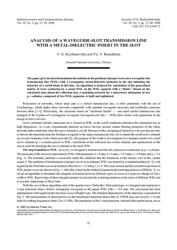 Krizhanovski, V.G. Analysis of a waveguide-slot transmission line with a metal-dielectric insert in the slot (2006).  doi: 10.3103/S0735272706050098.