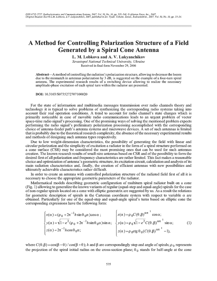 Lobkova, L.M. A method for controlling polarization structure of a field generated by a spiral cone antenna (2007).  doi: 10.3103/S0735272707100020.