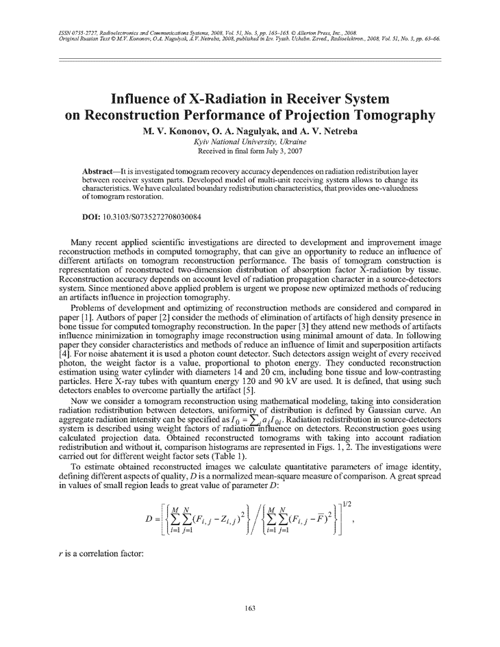 Kononov, M.V. Influence of X-radiation in receiver system on reconstruction performance of projection tomography (2008).  doi: 10.3103/S0735272708030084.