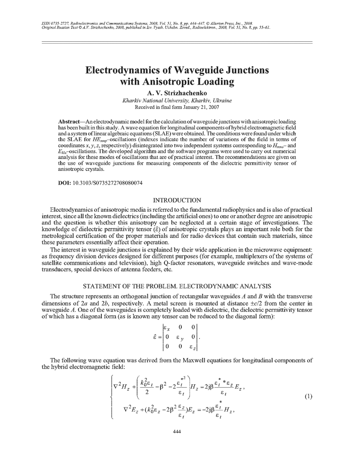 Strizhachenko, A.V. Electrodynamics of waveguide junctions with anisotropic loading (2008).  doi: 10.3103/S0735272708080074.