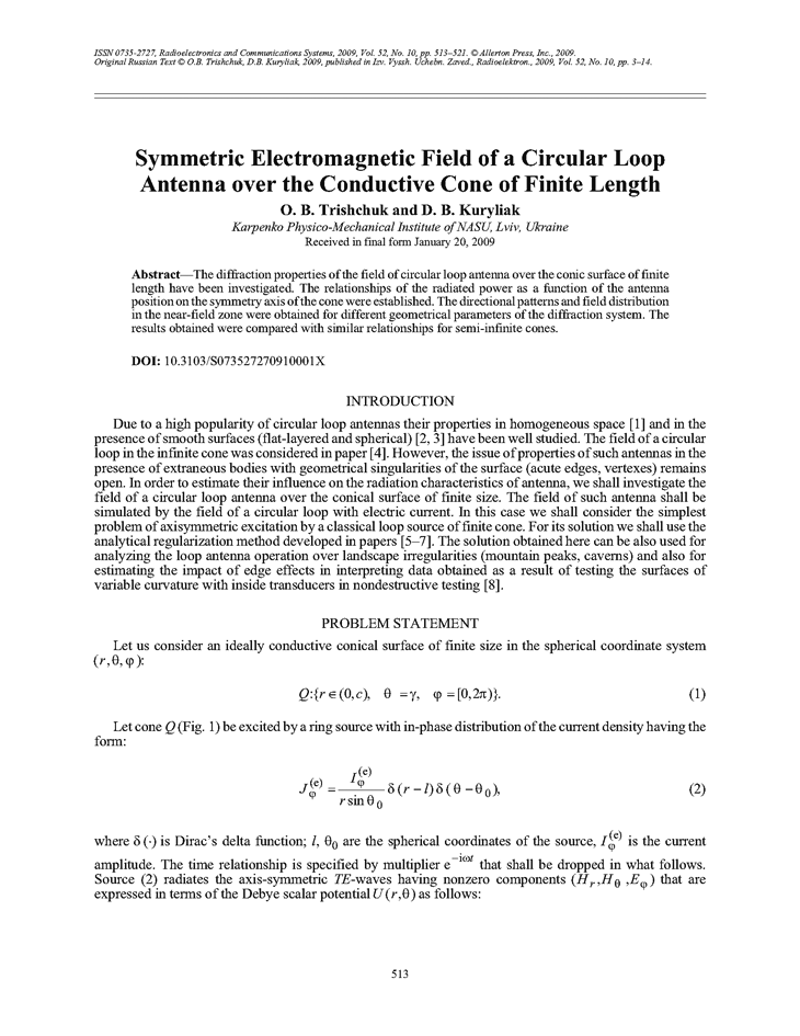 Trishchuk, O.B. Symmetric electromagnetic field of a circular loop antenna over the conductive cone of finite length (2009).  doi: 10.3103/S073527270910001X.