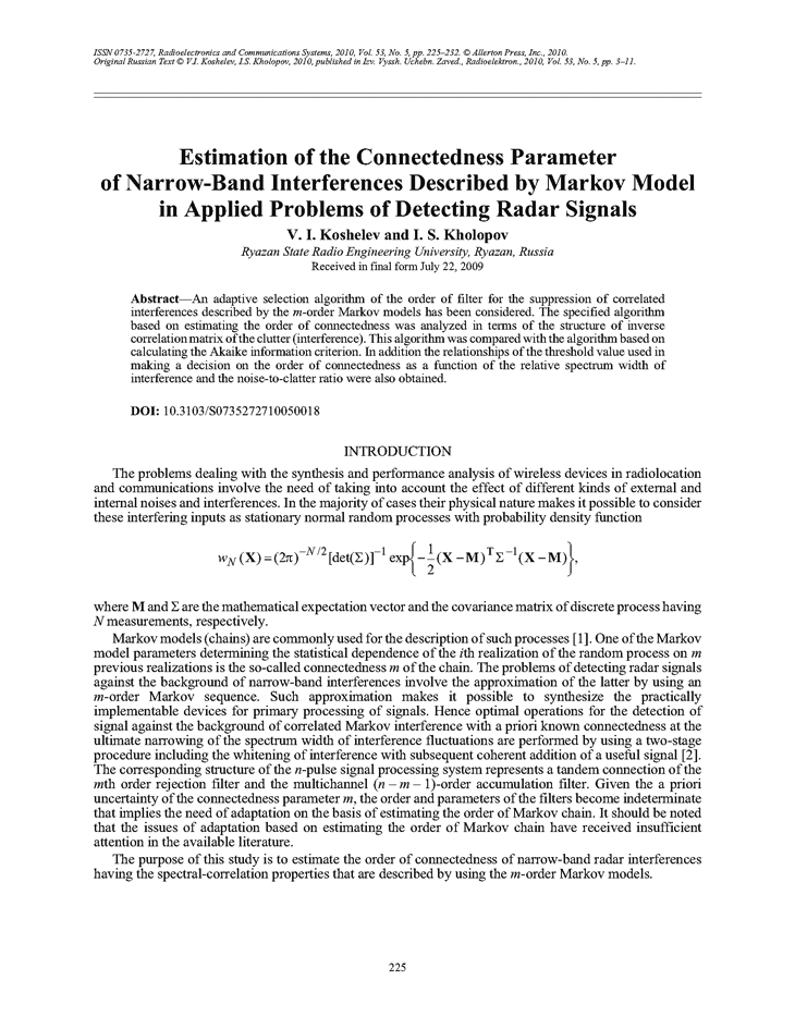 Koshelev, V.I. Estimation of the connectedness parameter of narrow-band interferences described by Markov model in applied problems of detecting radar signals (2010).  doi: 10.3103/S0735272710050018.