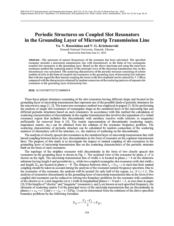 Rassokhina, Y.V. Periodic structures on coupled slot resonators in the grounding layer of microstrip transmission line (2010).  doi: 10.3103/S0735272710080054.