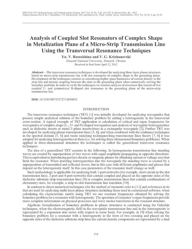Rassokhina, Y.V. Analysis of coupled slot resonators of complex shape in metalization plane of a micro-strip transmission line using the transversal resonance techniques (2012).  doi: 10.3103/S0735272712050032.