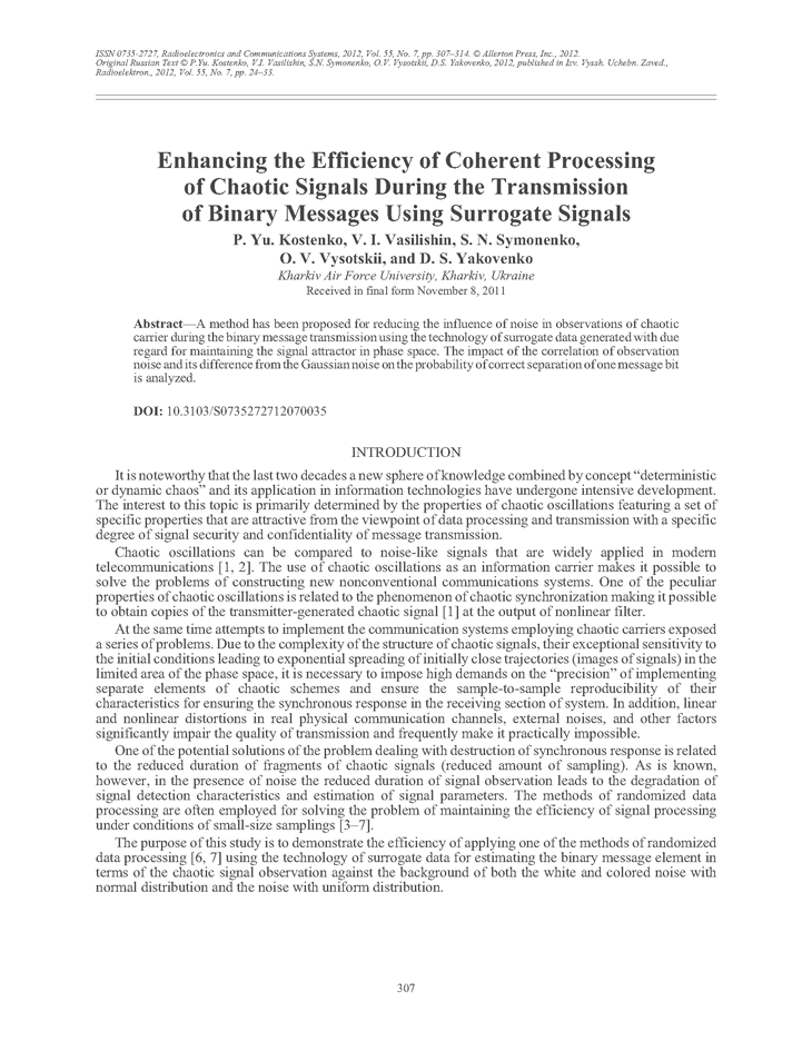 Kostenko, P.Y. Enhancing the efficiency of coherent processing of chaotic signals during the transmission of binary messages using surrogate signals (2012).  doi: 10.3103/S0735272712070035.