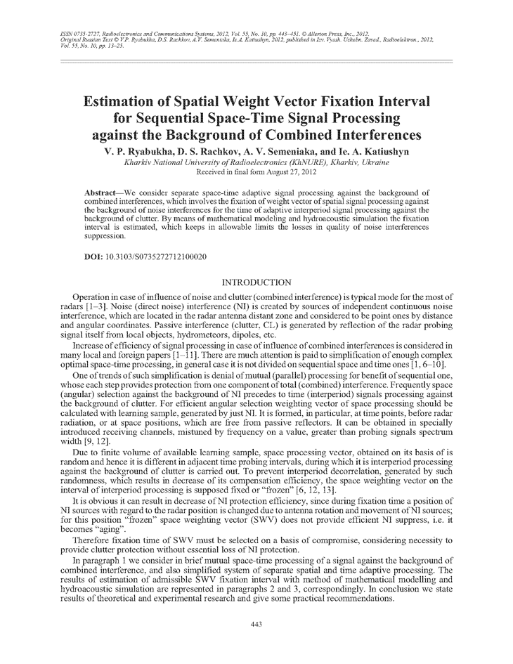 Riabukha, V.P. Estimation of spatial weight vector fixation interval for sequential space-time signal processing against the background of combined interferences (2012).  doi: 10.3103/S0735272712100020.