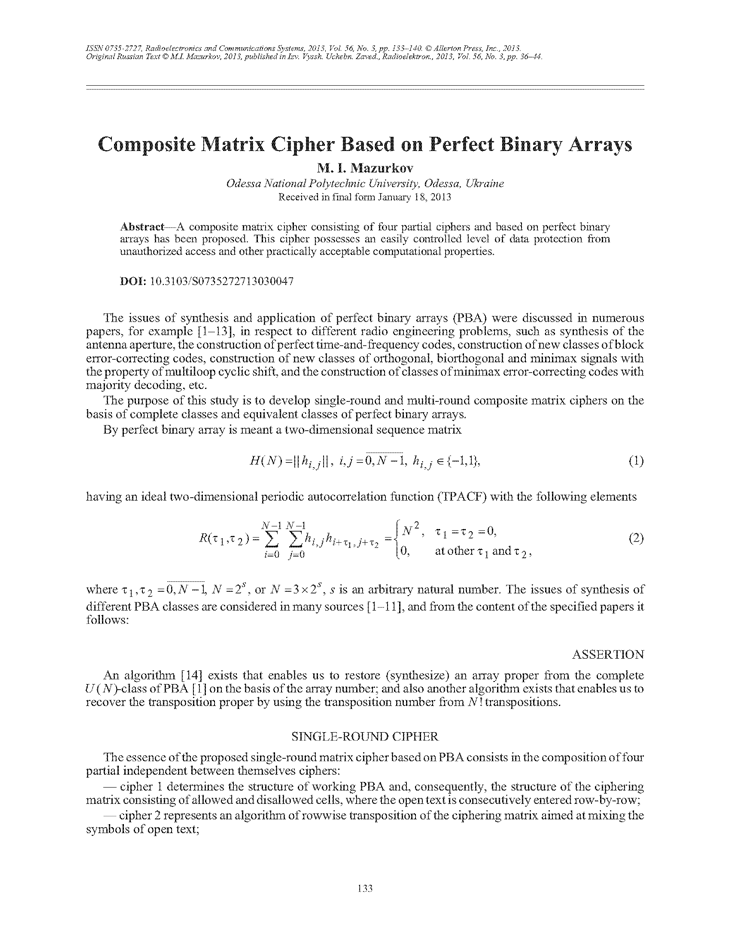 Mazurkov, M.I. Composite matrix cipher based on perfect binary arrays (2013).  doi: 10.3103/S0735272713030047.