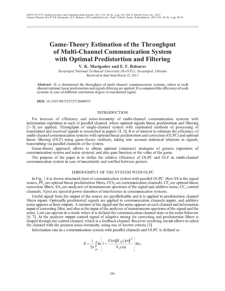 Marigodov, V.K. Game-theory estimation of the throughput of multi-channel communication system with optimal predistortion and filtering (2013).  doi: 10.3103/S0735272713040055.