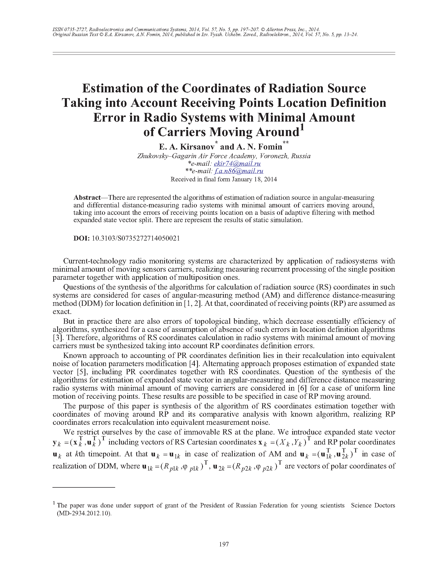 Kirsanov, E.A. Estimation of the coordinates of radiation source taking into account receiving points location definition error in radio systems with minimal amount of carriers moving around (2014).  doi: 10.3103/S0735272714050021.