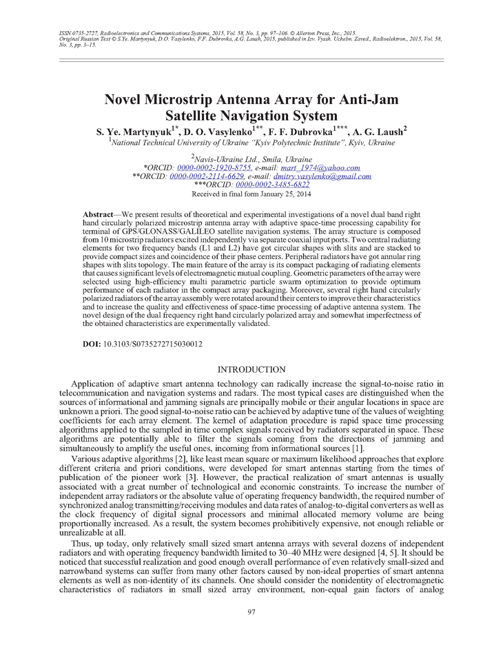 Martynyuk, S.Y. Novel microstrip antenna array for anti-jam satellite navigation system (2015).  doi: 10.3103/S0735272715030012.