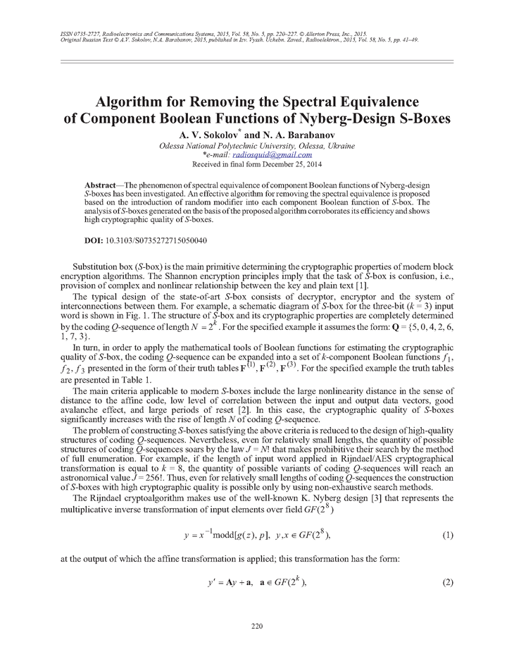Sokolov, A.V. Algorithm for removing the spectral equivalence of component Boolean functions of Nyberg-design S-boxes (2015).  doi: 10.3103/S0735272715050040.