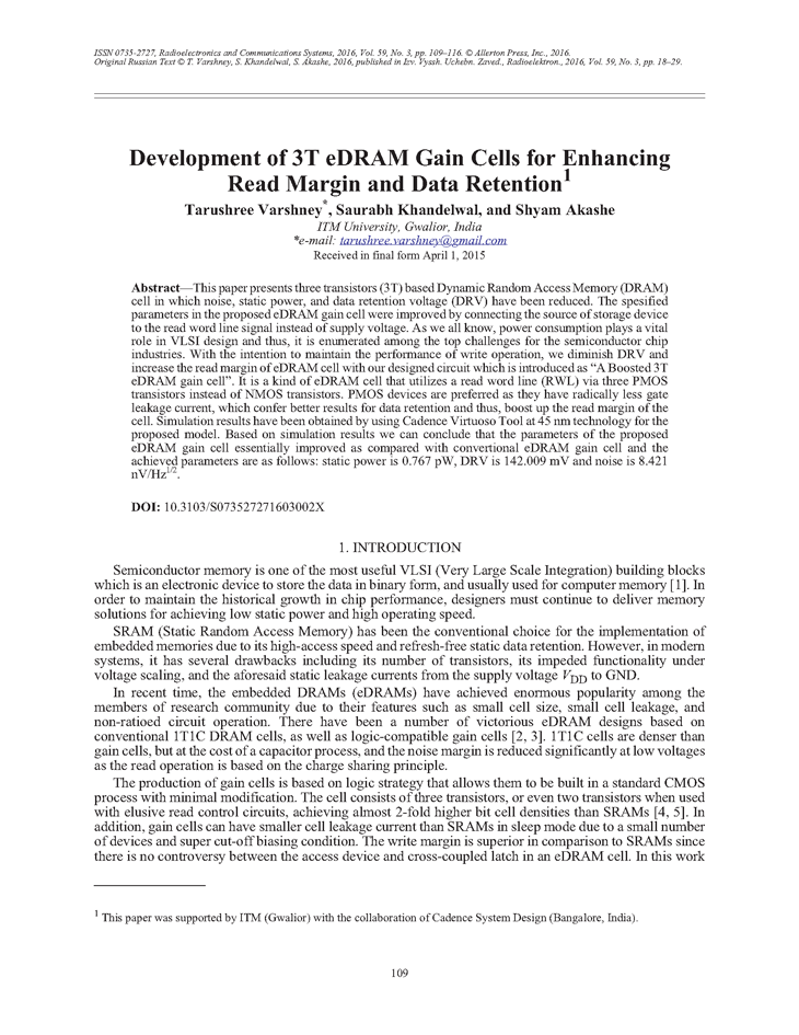 Varshney, T. Development of 3T eDRAM gain cells for enhancing read margin and data retention (2016).  doi: 10.3103/S073527271603002X.
