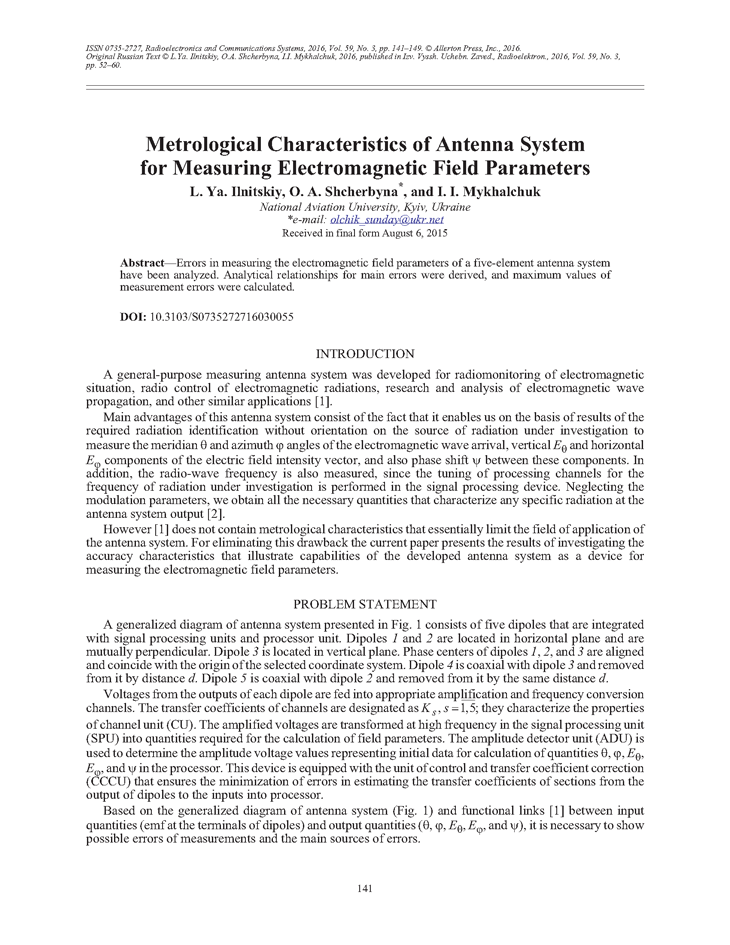 Ilnitskiy, L.Y. Metrological characteristics of antenna system for measuring electromagnetic field parameters (2016).  doi: 10.3103/S0735272716030055.