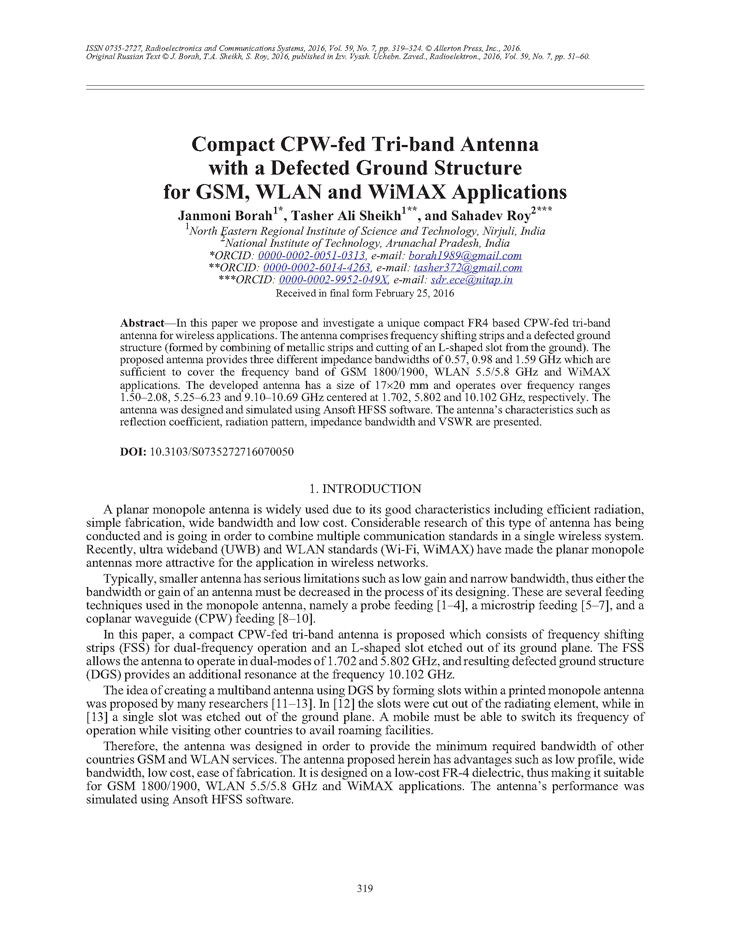 Borah, J. Compact CPW-fed tri-band antenna with a defected ground structure for GSM, WLAN and WiMAX applications (2016).  doi: 10.3103/S0735272716070050.