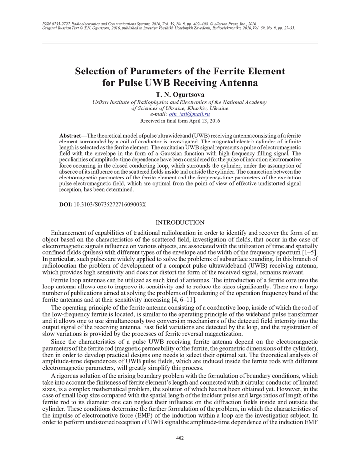 Ogurtsova, T.N. Selection of parameters of the ferrite element for pulse UWB receiving antenna (2016).  doi: 10.3103/S073527271609003X.