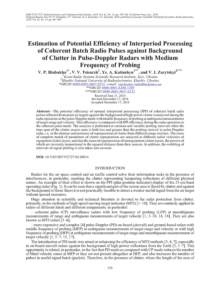 Riabukha, V.P. Estimation of potential efficiency of interperiod processing of coherent batch radio pulses against background of clutter in pulse-Doppler radars with medium frequency of probing (2018).  doi: 10.3103/S0735272718120014.