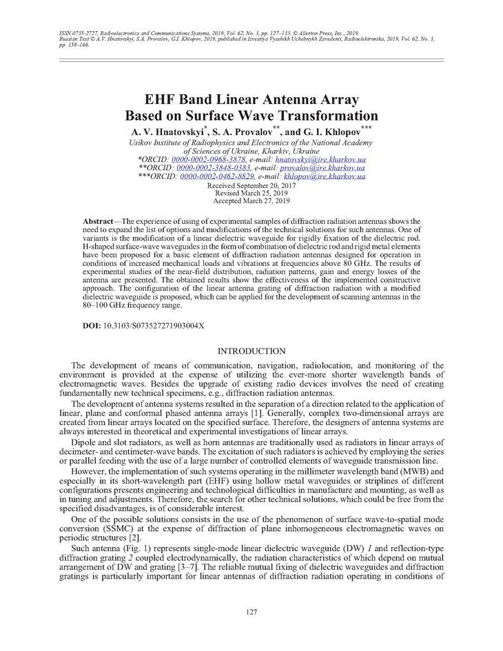 Hnatovskyi, A.V. EHF band linear antenna array based on surface wave transformation (2019).  doi: 10.3103/S073527271903004X.