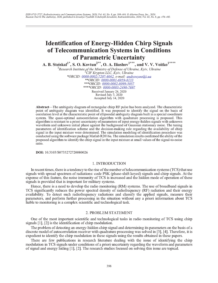 Steiskal, A.B. Identification of energy-hidden chirp signals of telecommunication systems in conditions of parametric uncertainty (2020).  doi: 10.3103/S0735272720080026.