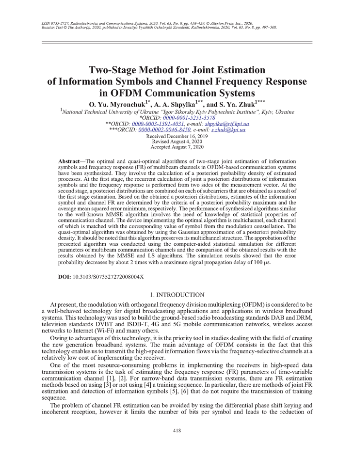 Myronchuk, O.Y. Two-stage method for joint estimation of information symbols and channel frequency response in OFDM communication systems (2020).  doi: 10.3103/S073527272008004X.